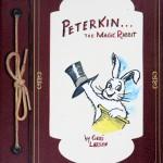 Peterkin the Magic Rabbit by Geri Larsen